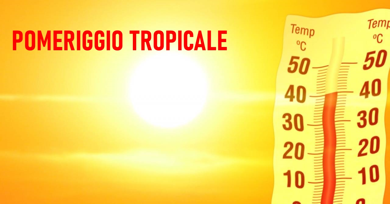 Caldo estremo: è un pomeriggio di fuoco al centro-sud, temperature tropicali